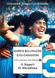 Il Napoli di Maradona: Cronistoria di un sogno: il primo scudetto (Piccola biblioteca oscar Vol. 705)