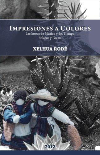Impresiones a Colores: Las Lineas de Mexico y del Tiempo