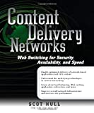 Content Delivery Networks: Web Switching for Security, Availability, and Speed by Scot Hull (2002-02-26)
