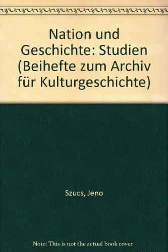 Nation und Geschichte. Studien