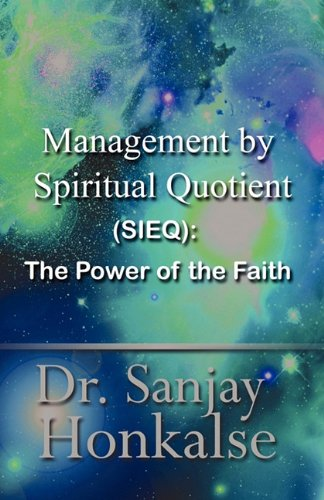 Management by Spiritual Quotient: (Sieq): The Power of the Faith