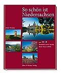 So schön ist Niedersachsen: Beautiful Lower Saxony / Basse-Saxe, la Belle - Dieter Brosius