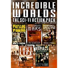 Incredible Worlds - The Sci Fi Action Pack (5 Full Length Books) (Incredible Worlds Box Set Book 1)