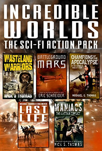 Incredible Worlds - The Sci Fi Action Pack (5 Full Length Books)