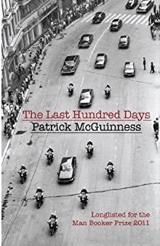 The Last Hundred Days by [McGuinness, Patrick]