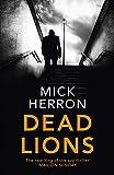 Dead Lions: Jackson Lamb Thriller 2 von Mick Herron