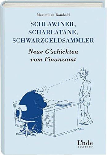 Schlawiner, Scharlatane, Schwarzgeldsammler: Neue G'schichten vom Finanzamt by Maximilian Rombold (2007-10-24)