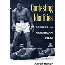 Contesting Identities: SPORTS IN AMERICAN FILM (Contemporary Film Directors)