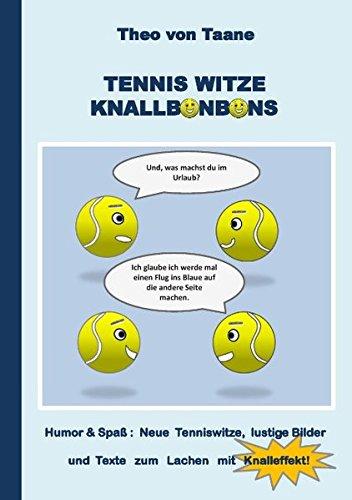 Tennis Witze Knallbonbons - Humor & Spaß: Neue Tenniswitze, lustige Bilder und Texte zum Lachen mit Knalleffekt: Neue Witze, lustige Bilder und Texte ... den weissen Sport - auch ideal als Geschenk