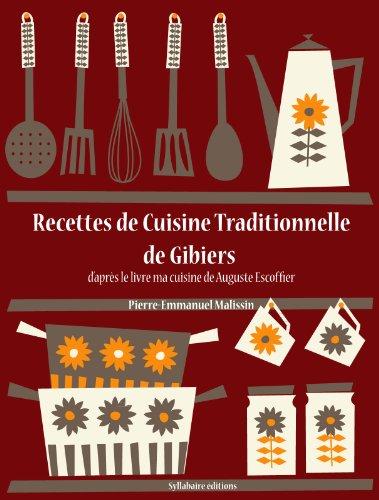 recettes de cuisine traditionnelle de gibiers les recettes d 39 auguste escoffier t 19. Black Bedroom Furniture Sets. Home Design Ideas