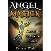 Angel Magick: Contact the 72 Angels of Powers (English Edition)