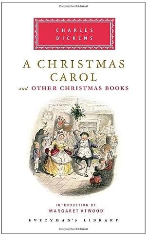 A Christmas Carol and Other Christmas Books (Everyman's Library Classics & Contemporary Classics)