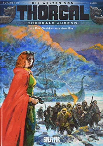 Thorgal - Die Welten von Thorgal: Die Jugend von Thorgal. Band 6: Der Drakkar aus dem Eis