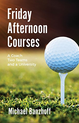 friday-afternoon-courses-a-coach-two-teams-and-a-university-english-edition