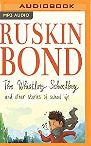 The Whistling Schoolboy and Other Stories of School Life