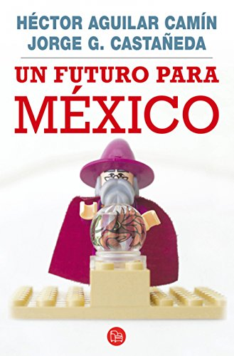 Un futuro para México por Jorge G. Castañeda