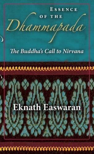 Essence of the Dhammapada: The Buddha's Call to Nirvana Paperback