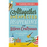 The Altogether Unexpected Disappearance of Atticus Craftsman by Mamen Sanchez (26-Mar-2015) Hardcover