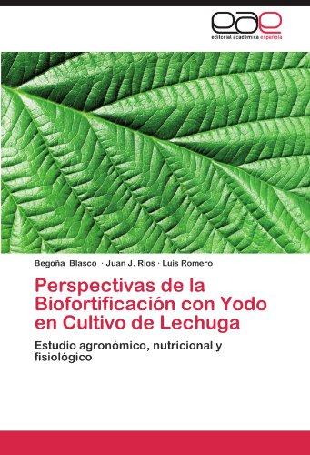 Perspectivas de La Biofortificacion Con Yodo En Cultivo de Lechuga por Bego a. Blasco