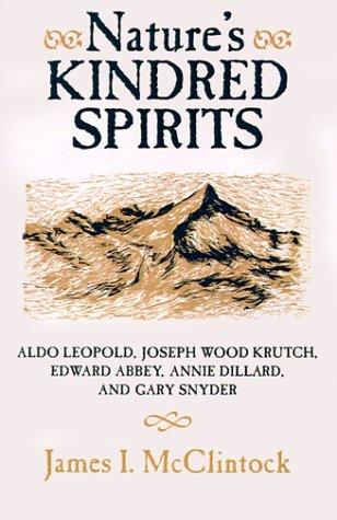 natures-kindred-spirits-aldo-leopold-joseph-wood-krutch-edward-abbey-annie-dillard-and-gary-snyder-b