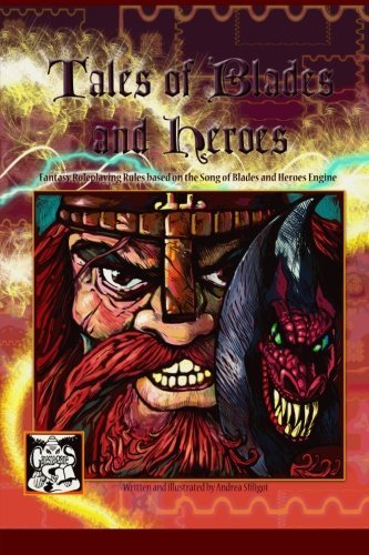 Tales of Blades and Heroes: Fantasy Roleplaying Rules - Essential Edition by Andrea Sfiligoi (2012-05-24)