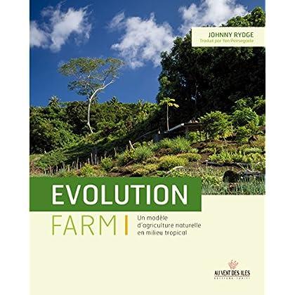 Evolution Farm : Un modèle d'agriculture naturelle en milieu tropical