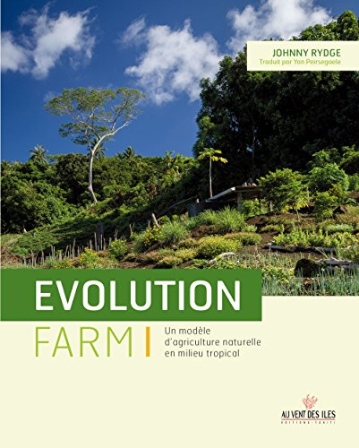Evolution Farm : Un modèle d'agriculture naturelle en milieu tropical