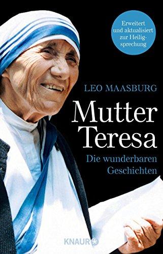 Mutter Teresa: Die wunderbaren Geschichten von [Maasburg, Leo]
