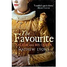 [ THE FAVOURITE SIR WALTER AND HIS QUEEN ] By Lyons, Mathew ( AUTHOR ) Jun-2012[ Paperback ]