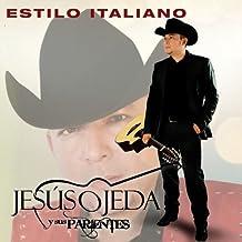 Estilo Italiano by Jes?s Ojeda Y Sus Parientes (2012-07-03)