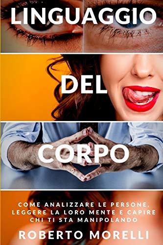 LINGUAGGIO DEL CORPO: Come analizzare le