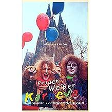 Frauen, Weiber, Karneval (Edition narrengilde, Bd. 4)