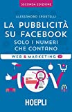 Scarica Libro La pubblicita su Facebook Solo i numeri che contano (PDF,EPUB,MOBI) Online Italiano Gratis