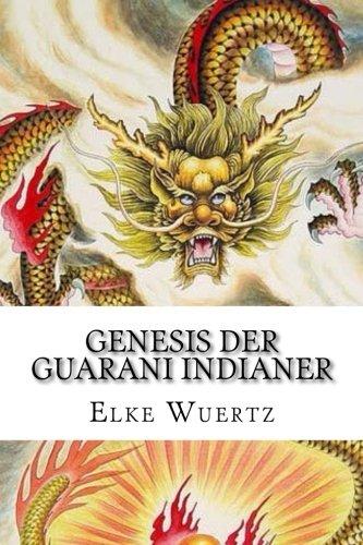 Genesis der Guarani Indianer: Eine schaurig schöne Legende