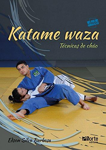 Katame waza: Técnicas de chão (Coleção Judô Livro 2) (Portuguese Edition) por Edson Silva Barbosa
