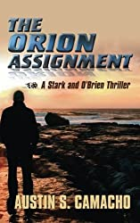 The Orion Assignment (Stark and O'Brien Action and Adventure S) by Austin S Camacho (2006-10-30)