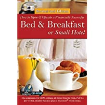 How to Open a Financially Successful Bed & Breakfast or Small Hotel (How to Open and Operate a Financially Successful...)