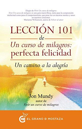 Lección 101 de Un curso de milagros: Perfecta Felicidad: Un camino ...