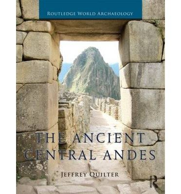 [(The Ancient Central Andes)] [ By (author) Jeffrey Quilter ] [December, 2013]