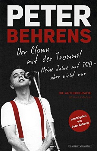 Peter Behrens: Der Clown mit der Trommel: Meine Jahre mit TRIO - aber nicht nur. Buch-Cover