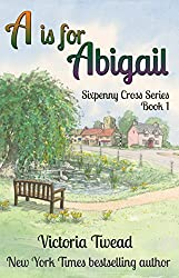 A is for Abigail (Sixpenny Cross Book 1) (English Edition)