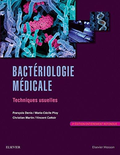 Bactériologie médicale: Techniques usuelles par François Denis