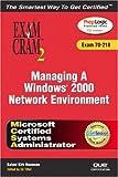 MCSA Managing a Windows 2000 Network Environment Exam Cram 2 (Exam Cram 70-218)