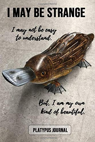 "Preisvergleich Produktbild I May Be Strange: Platypus Journal / Notebook / Diary,  Unique Animal Gifts For Kids And Adults (Lined,  6"" x 9"")"