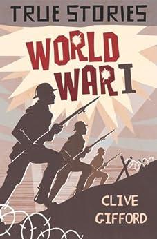 Ebooks World War One (True Stories Book 4) Descargar PDF
