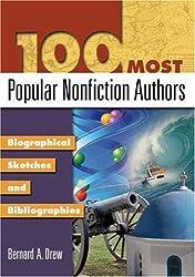 100 Most Popular Nonfiction Authors: Biographical Sketches and Bibliographies (Popular Authors) (Popular Authors Series)