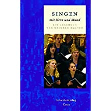 Singen mit Herz und Mund: Ein Lesebuch von Meinrad Walter