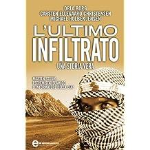 L'ultimo infiltrato (eNewton Saggistica) (Italian Edition)