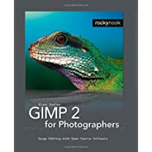 GIMP 2 for Photographers: Image Editing with Open Source Software by Klaus Goelker (2006-11-19)