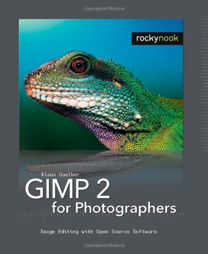 GIMP 2 for Photographers: Image Editing with Open Source Software by Klaus Goelker (2006-11-19) par Klaus Goelker